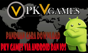 Panduan Cara Download Pkv Games Via Android Dan IOS